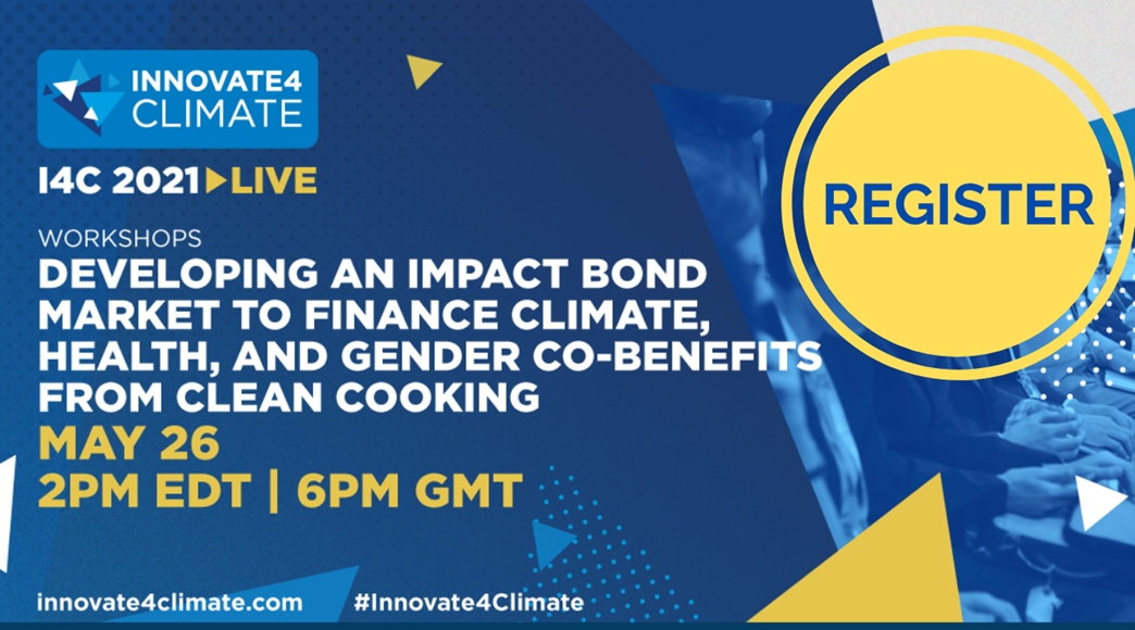 Workshop:  Developing an Impact Bond Market to Finance Climate, Health, and Gender Co-Benefits from Clean Cooking